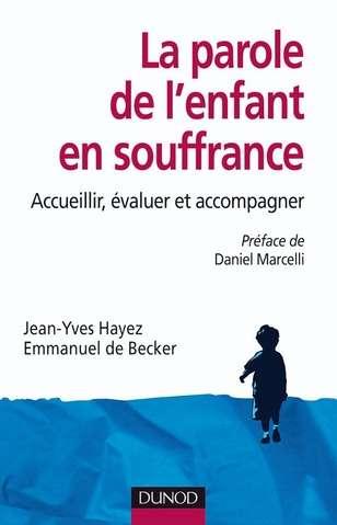 la parole de l enfant en souffrance - d. marcelli / j.y. hayez / e. de becker