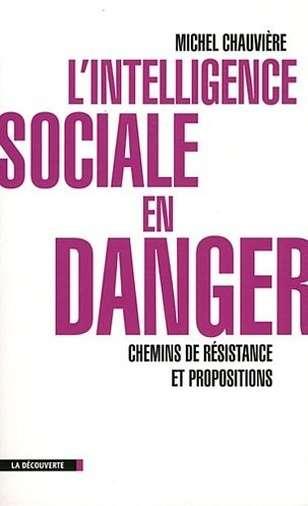 l intelligence sociale en danger - michel chauviere